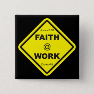 square Faith at Work pin button