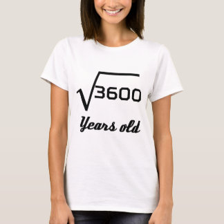 Square Root Of 3600 60 Years Old T-Shirt