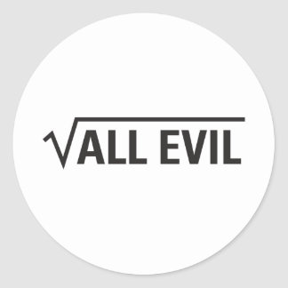 Square Root Of All Evil Classic Round Sticker