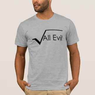 "Square Root of All Evil ""super geek"" T-Shirt"