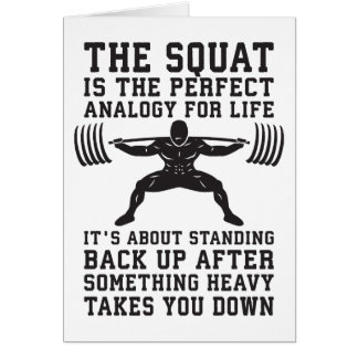 Squat Analogy For Life - Leg Day Inspirational Card
