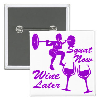 Squat Now Wine Later Female Strength Training 2 Inch Square Button