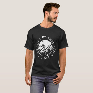 Squat the moon T-Shirt