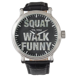 Squat 'Til You Walk Funny Watch