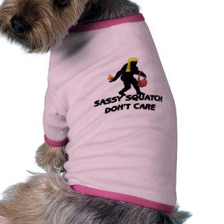 Squatch impertinent ne s'inquiètent pas tee-shirt pour toutou