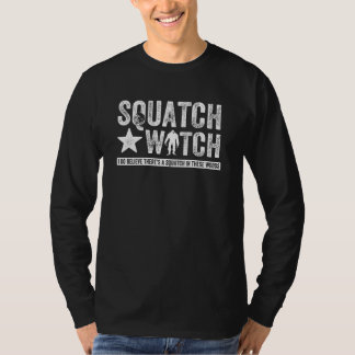 Squatch Watch (for dark) I do believe. T-Shirt