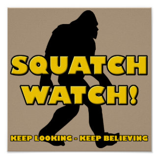 Squatch Watch Funny Sasquatch Bigfoot Yeti Poster