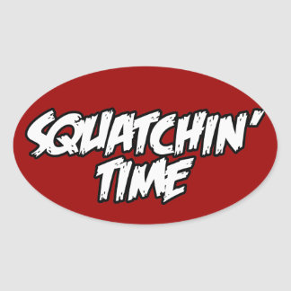 Squatchin Time Oval Sticker