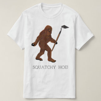 Squatchy Hoe! T-Shirt