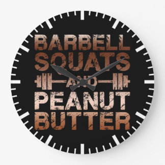 Squats and Peanut Butter - Bodybuliding Motivation Large Clock
