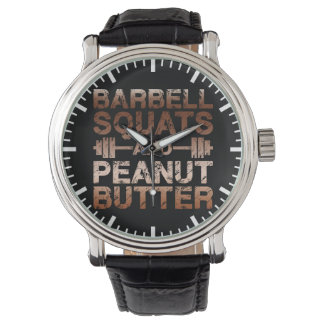 Squats and Peanut Butter - Bodybuliding Motivation Wristwatches