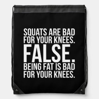 Squats Are Bad For Your Knees? FALSE. Being Fat Is Drawstring Bag