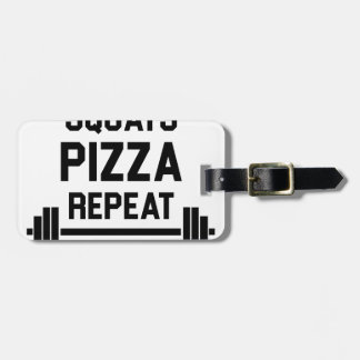 Squats Pizza Repeat Luggage Tag