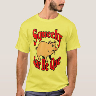 Squeeky Bar Be Que Shirts
