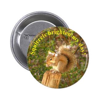 Squirrel Day Brightener 2 Inch Round Button