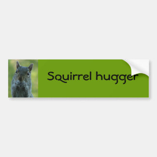 Squirrel hugger bumper sticker