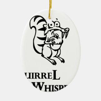 Squirrel Whisperer Ceramic Ornament