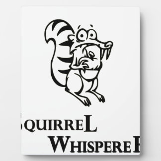Squirrel Whisperer Plaque