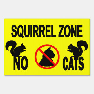 Squirrel Zone No Cats Sign