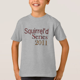 Squirrel'd Series 2011 Kids shirt