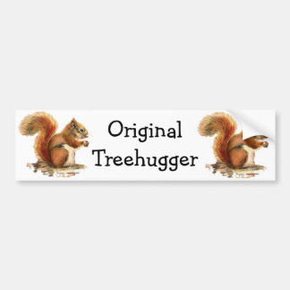 Squirrels are the Original Treehuggers Humor Bumper Sticker