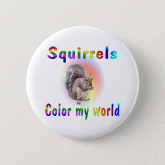 Squirrels Color My World 2 Inch Round Button