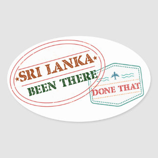 Sri Lanka Been There Done That Oval Sticker
