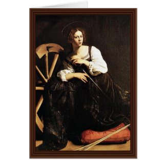 St. Catherine Of Alexandria By Michelangelo Merisi Card
