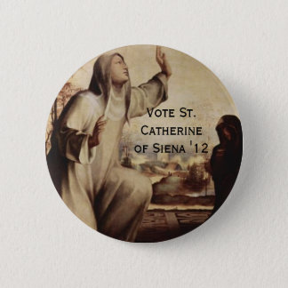 St. Catherine of Siena for Prez '12 2 Inch Round Button