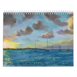 St Croix: My Colorful Island by art... Calendars