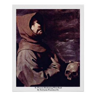 St. Francis Meditating With Skull Poster