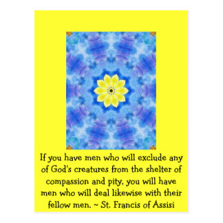 St. Francis of Assisi animal rights quote Postcard