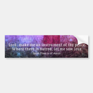 St. Francis of Assisi Quote about PEACE art Bumper Sticker