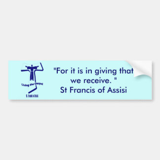 St Francis of Assisi Quote Bumper Sticker