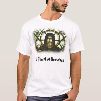 St. Joseph of Arimathea, St. Joseph of Arimathea T-Shirt