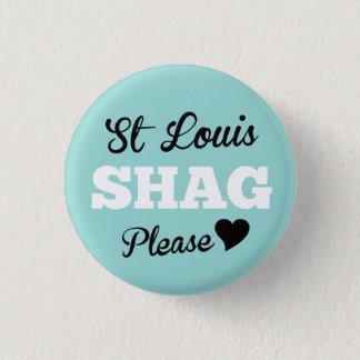 St Louis Shag Please Sky 1 Inch Round Button