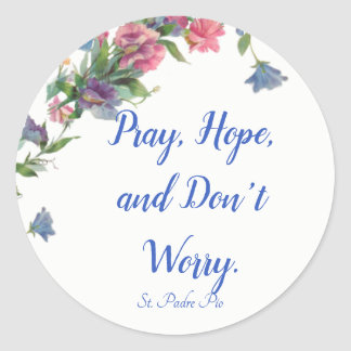 St. Padre Pio Quote with Flowers Classic Round Sticker