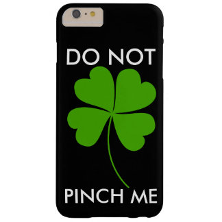ST.PATICKSDAY/DONT PINCH ME BARELY THERE iPhone 6 PLUS CASE