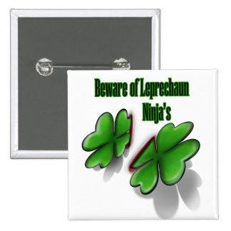 St. Patrick's Day, beware the leprechaun ninja's Pinback Button