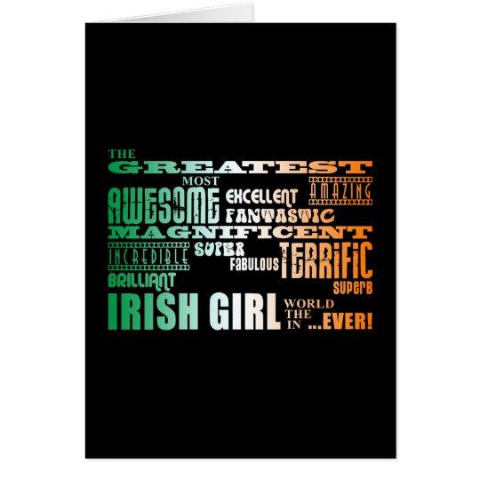 St Patrick's Day : Greatest Irish Girl in World Card