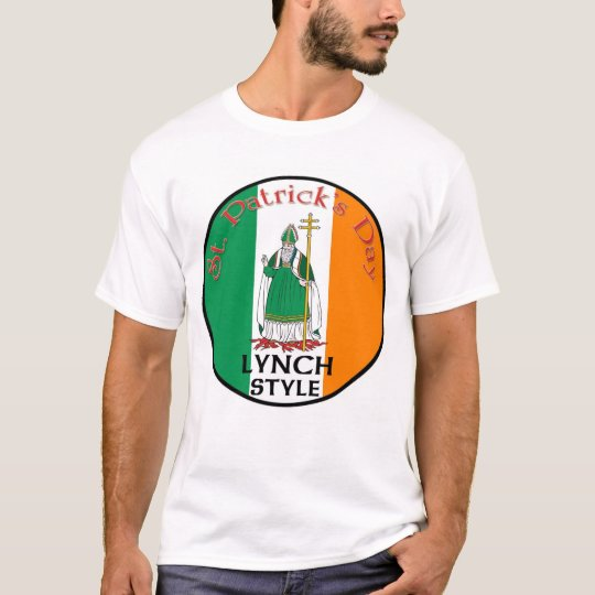 St. Patrick's Day - Lynch Style T-Shirt