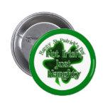 St Patrick's Day  - Not Irish, ,Just Naughty 2 Inch Round Button