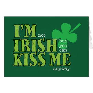 St. Patrick's Day, Not Irish, Kiss Me Anyway Card