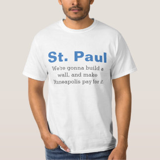 """St. Paul, """"We're going to build a wall"""" T-Shirt"""