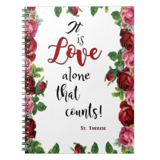 St. Therese Quote Roses Love Notebooks