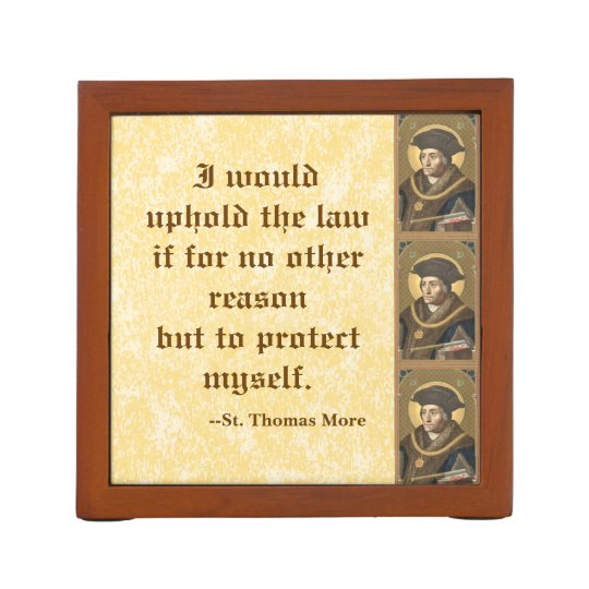 St. Thomas More (SAU 026) Famous Quote on Law Desk Organizers