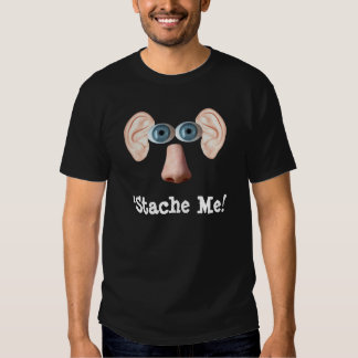 'Stache Me! Tee Shirt