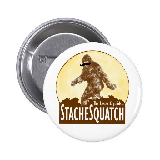 'STACHE SQUATCH The Lesser Cryptid - Funny Bigfoot Buttons