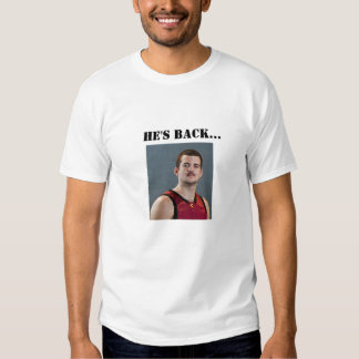 Staches, HE'S BACK... T Shirts