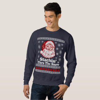 Stachin Thru The Snow Ugly Christmas Sweater